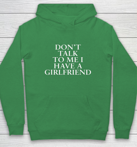Don t Talk To Me I Have A Girlfriend Valentine Hoodie 5