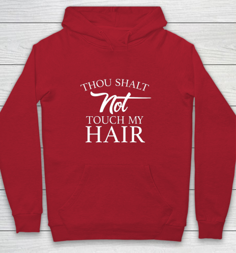 Funny Thou Shalt Not Touch My Hair Youth Hoodie 7