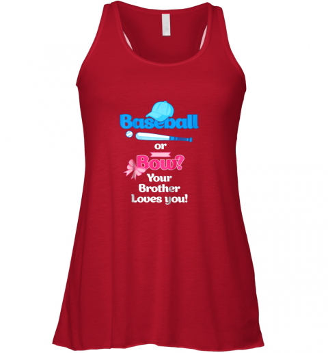5z8m kids baseball or bows gender reveal shirt your brother loves you flowy tank 32 front red