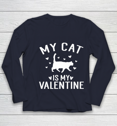 My Cat is My Valentine T Shirt Anti Valentines Day Youth Long Sleeve 2