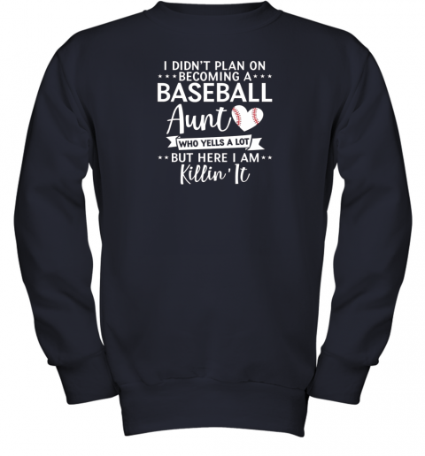 skxs i didn39 t plan on becoming a baseball aunt gift youth sweatshirt 47 front navy