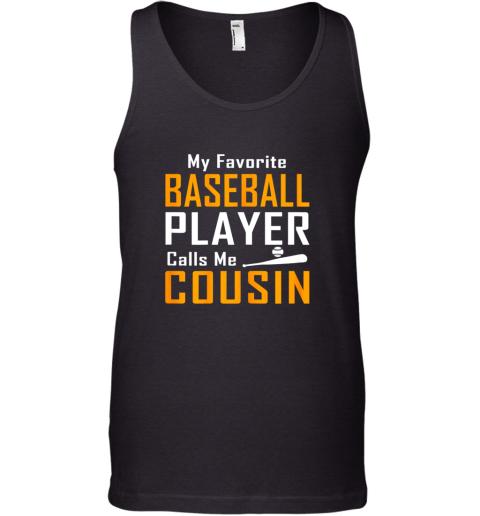 My Favorite Baseball Player Calls me Cousin Tank Top