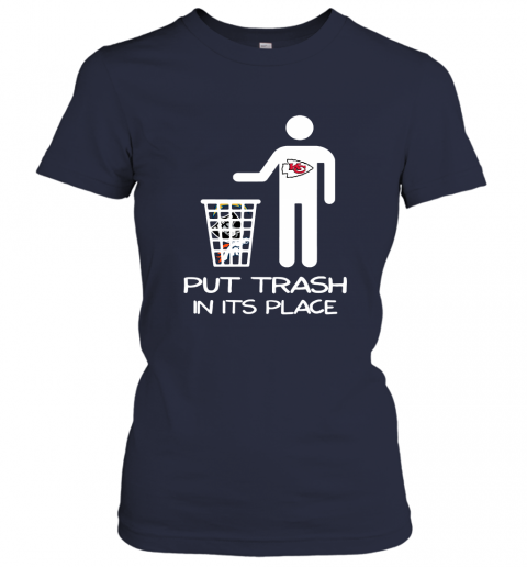 Kansas City Chiefs Put Trash In Its Place Funny NFL Women's T-Shirt