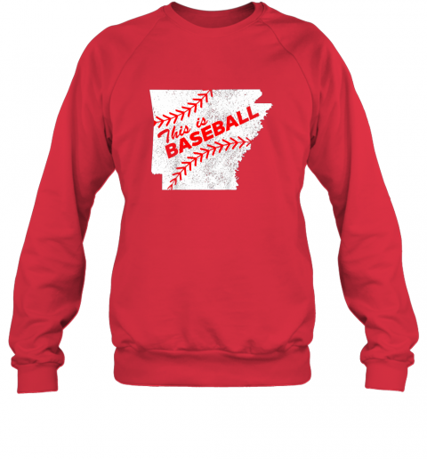 e21x this is baseball arkansas with red laces sweatshirt 35 front red