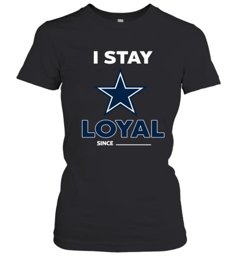 Dallas Cowboys I Stay Loyal Women's T-Shirt