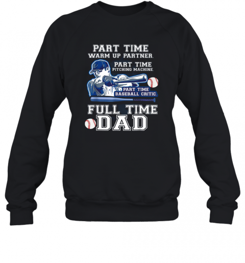 Mens Part Time Warm Up Partner Pitching Machine Baseball Dad Sweatshirt