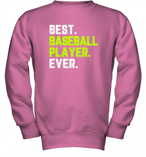 bjxy best baseball player ever funny quote gift youth sweatshirt 47 front safety pink
