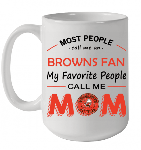 People Call Me CLEVELAND BROWNS Fan  Mom Ceramic Mug 15oz