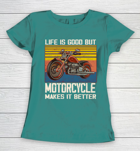 Life is good but motorcycle makes it better Women's T-Shirt 10