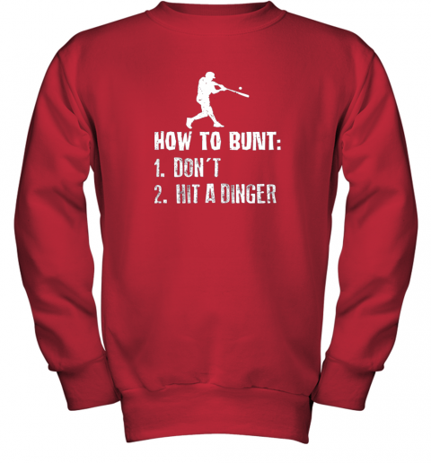 xzrc how to bunt don39 t hit a dinger shirt funny baseball youth sweatshirt 47 front red