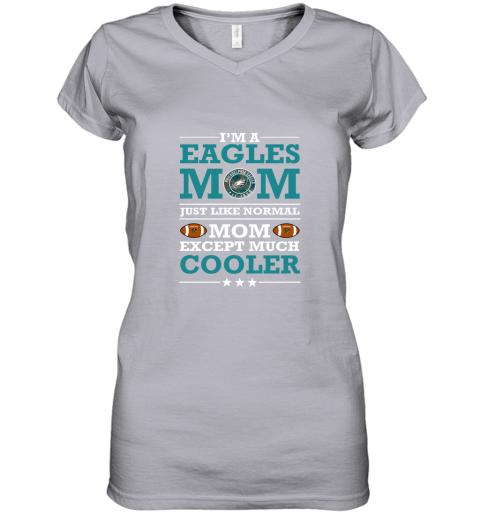 rbls i39 m a eagles mom just like normal mom except cooler nfl women v neck t shirt 39 front sport grey