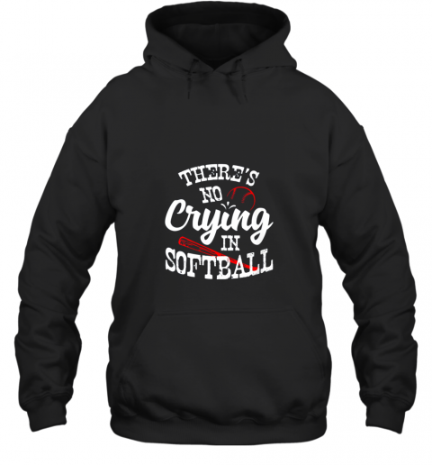 Theres No Crying in Softball Game Sports Baseball Lover Hoodie