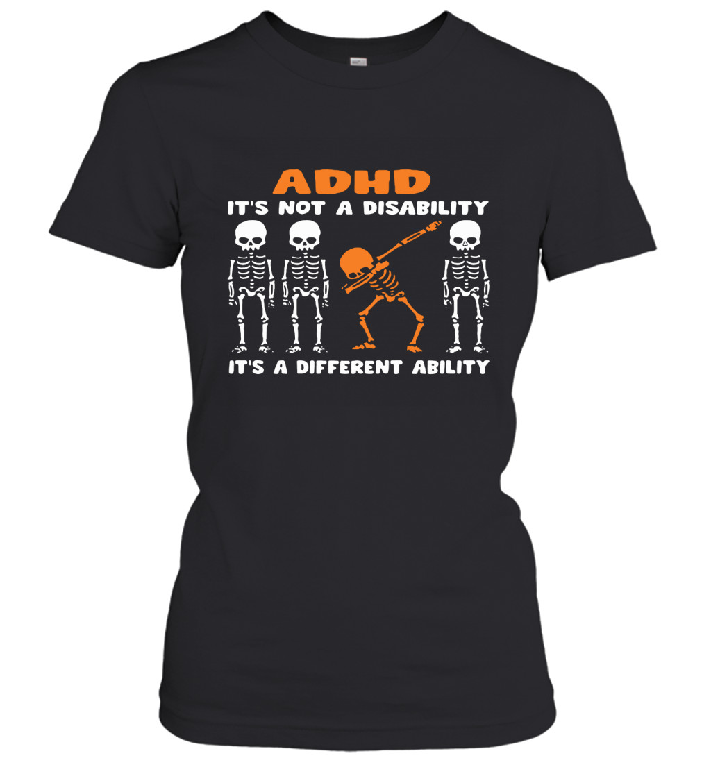 Dabbing Skeletons ADHD It is Not Disability A Different Ability Women's T-Shirt