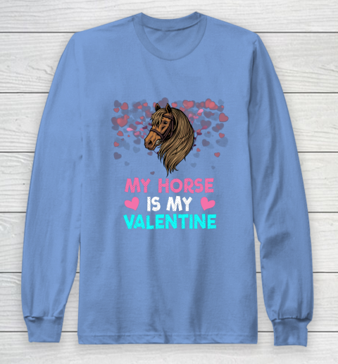My Horse Is My Valentine Loved Horse Women Gifts Long Sleeve T-Shirt 8
