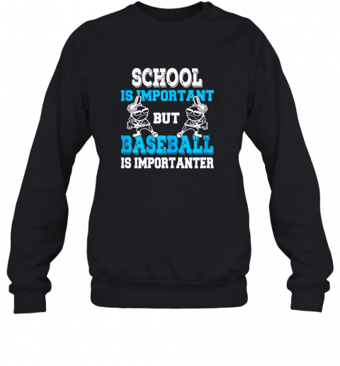 School is Important but Baseball Is Importanter Boys Sweatshirt