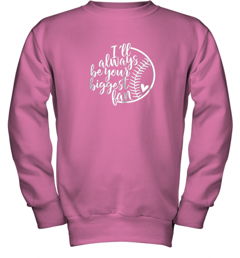 xrgo i39 ll always be your biggest baseball fan shirt baseball love youth sweatshirt 47 front safety pink