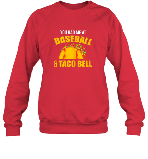 sztp you had me at baseball and tacos bell sweatshirt 35 front red