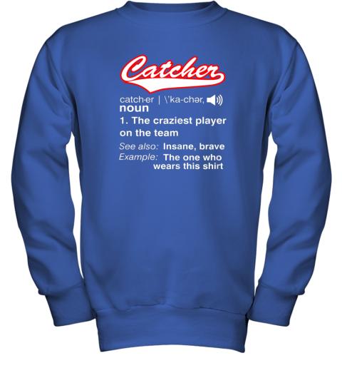 6ywe softball baseball catcher shirtvintage funny definition youth sweatshirt 47 front royal
