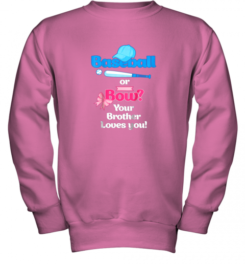 jpkn kids baseball or bows gender reveal shirt your brother loves you youth sweatshirt 47 front safety pink