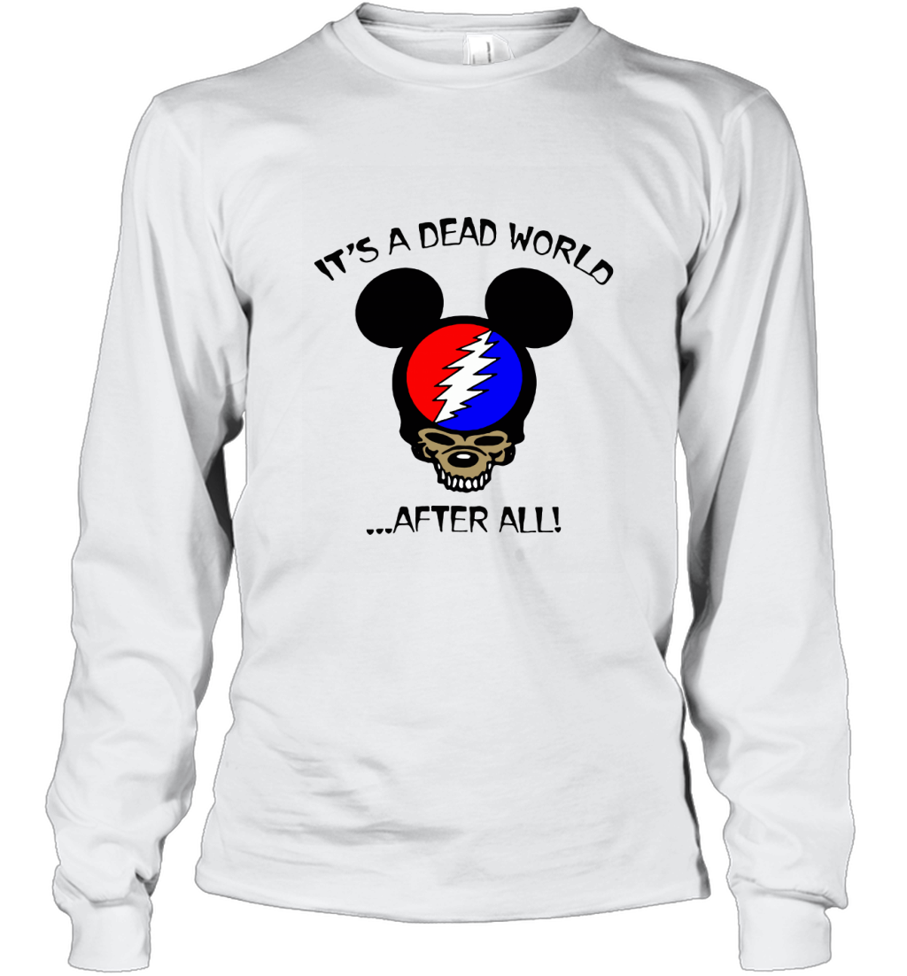 It's A Dead World After All Disney Mickey Grateful Dead Long Sleeve T-Shirt