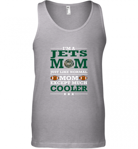 ymle i39 m a jets mom just like normal mom except cooler nfl unisex tank 17 front sport grey