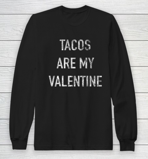 Tacos Are My Valentine t shirt Funny Long Sleeve T-Shirt