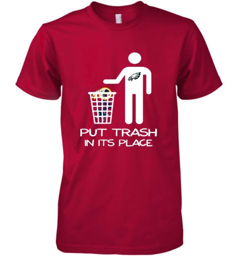 Philadelphia Eagles Put Trash In Its Place Funny NFL Premium Men's T-Shirt