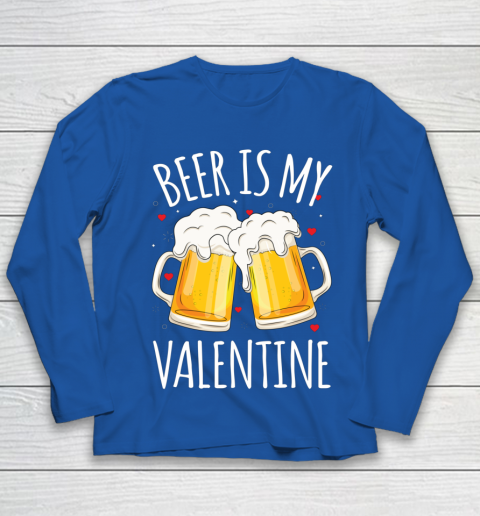 Beer Is My Valentine Shirt For Couples Gift Funny Beer Youth Long Sleeve 7