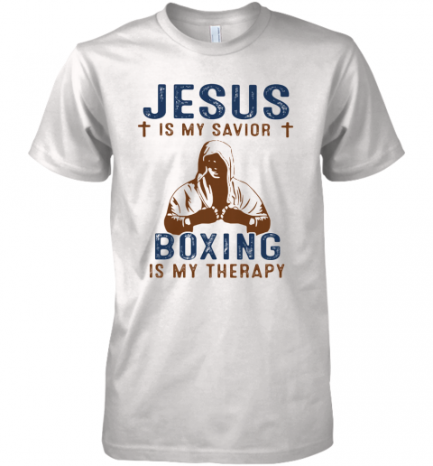 Jesus Is My Savior Boxing Is My Therapy Premium Men's T-Shirt