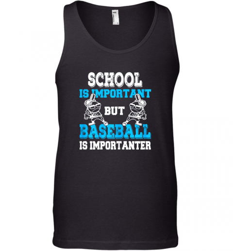 School is Important but Baseball Is Importanter Boys Tank Top