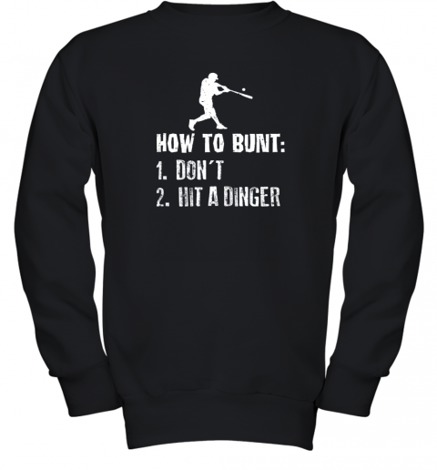 How To Bunt Don't Hit A Dinger Shirt Funny Baseball Youth Sweatshirt
