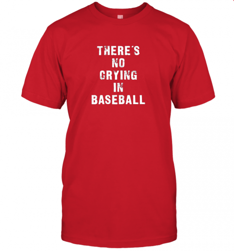 p1q5 there39 s no crying in baseball funny jersey t shirt 60 front red