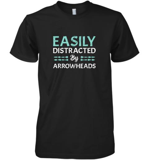 Arrowhead Hunting Shirt Easily Distracted By Arrowheads Premium Men's T-Shirt