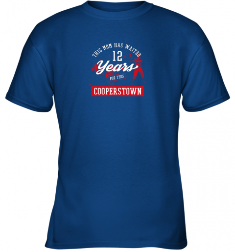 aurd this mom has waited 12 years baseball sports cooperstown youth t shirt 26 front royal
