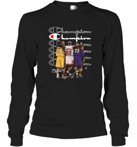 Premium Kobe Bryant Michael Jordan And Lebron James Champion Signatures Shirt Long Sleeve