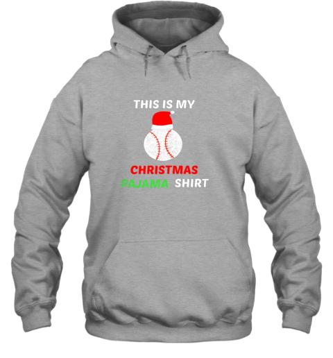 uzhf this is my christmas pajama shirtgift for baseball lover hoodie 23 front sport grey