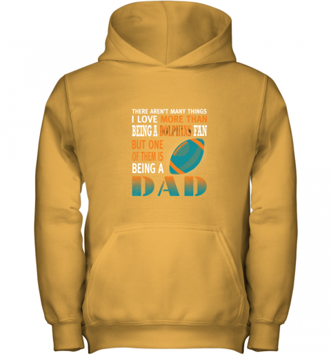 j7lf i love more than being a dolphins fan being a dad football youth hoodie 43 front gold