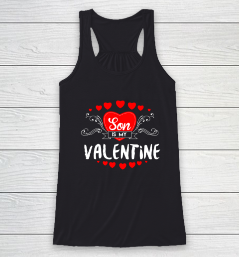 Mother Valentines Day Son Is My Valentine Racerback Tank