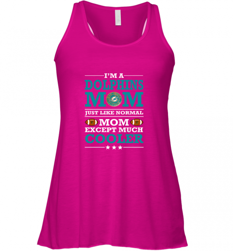 mff5 i39 m a dolphins mom just like normal mom except cooler nfl flowy tank 32 front neon pink