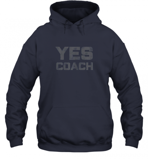 tzzl yes coach gift shirt funny coaching training hoodie 23 front navy