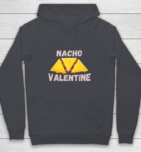 Nacho Valentine Funny Mexican Food Love Valentine s Day Gift Youth Hoodie 5
