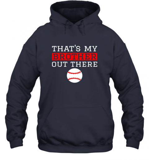 muha sister baseball gift that39 s my brother baseball sister hoodie 23 front navy