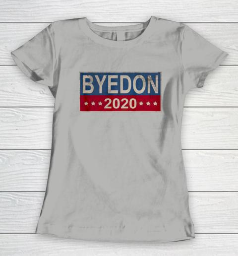 Bye Don 2020 ByeDon Button Joe Biden Funny Anti Trump Women's T-Shirt 8
