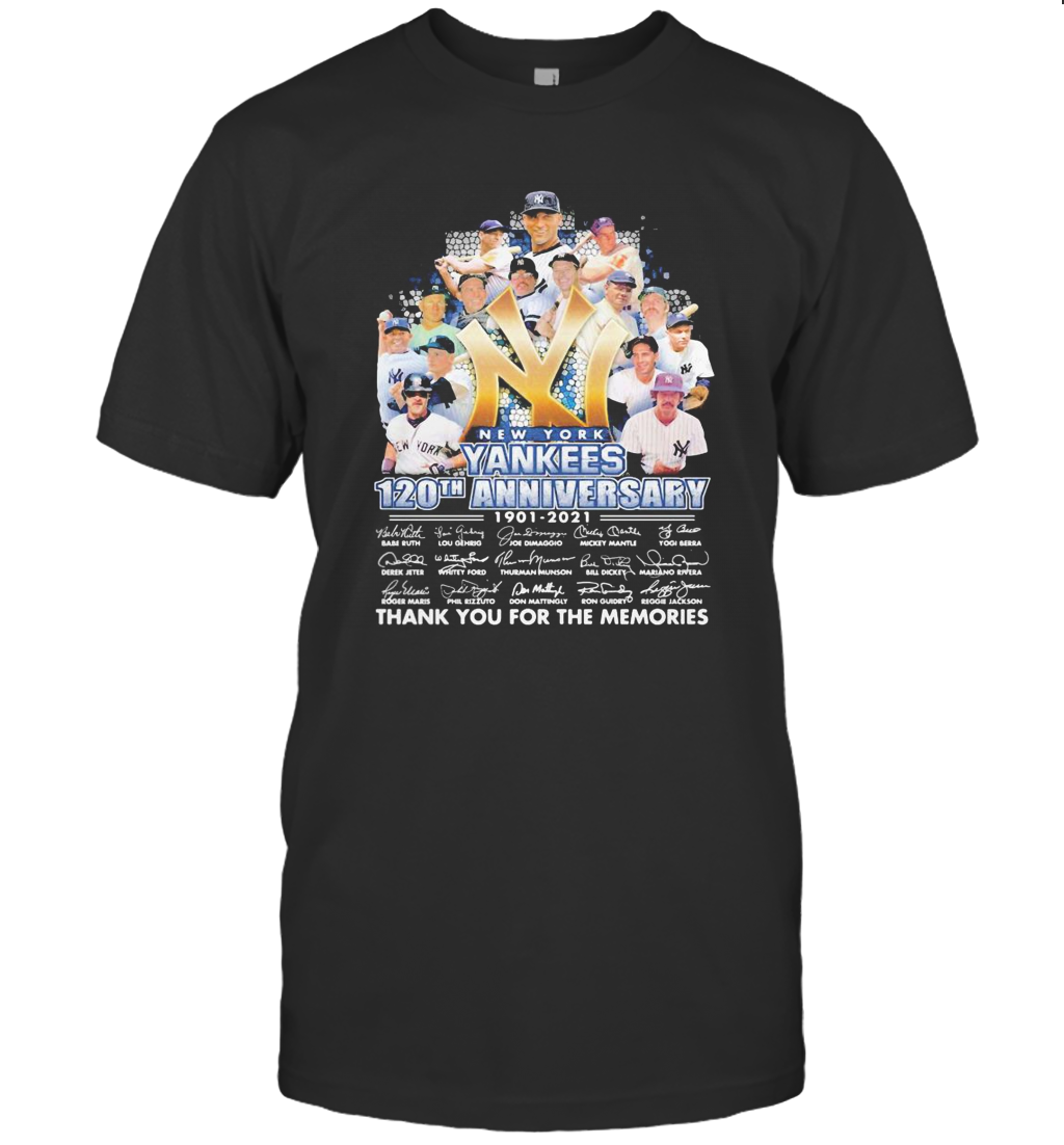 New York Yankees 120Th Anniversary 1901 2021 Thank You For The Memories Signatures T-Shirt