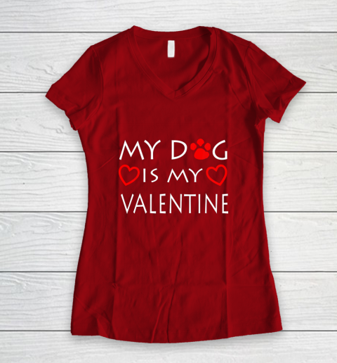 My dog Is My Valentine Shirt Paw Heart Pet Owner Gift Women's V-Neck T-Shirt 8