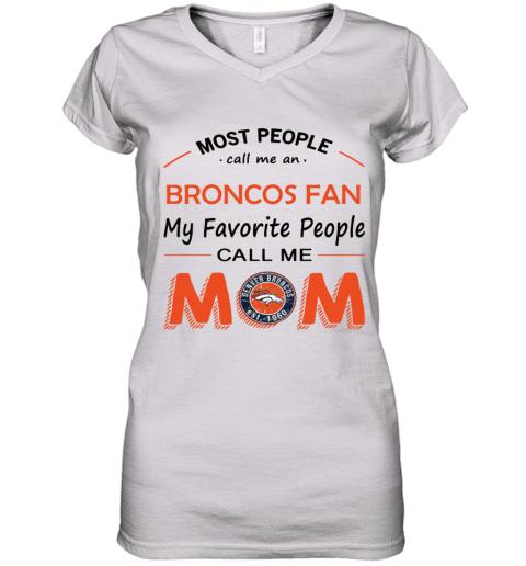 People Call Me DENVER BRONCOS Fan  Mom Women's V-Neck T-Shirt