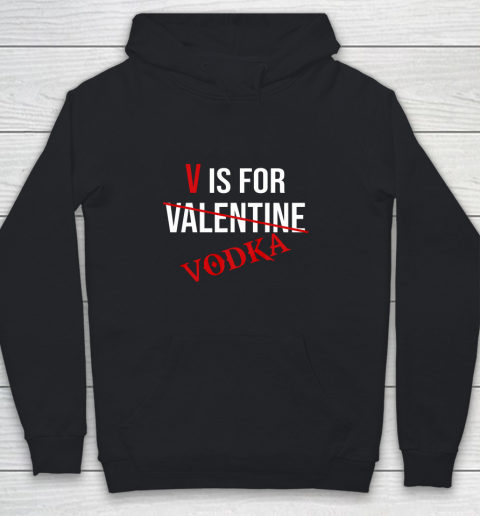 Funny V is for Vodka Alcohol T Shirt for Valentine Day Youth Hoodie