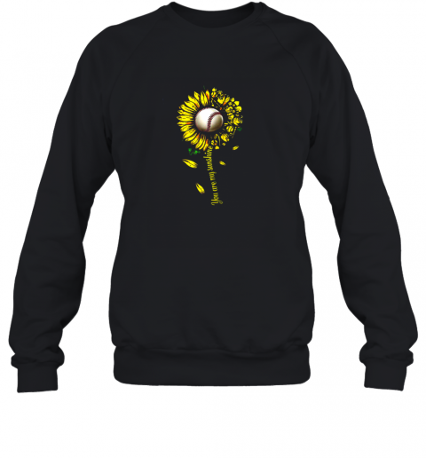 You Are My Sunshine Sunflower Baseball Sweatshirt