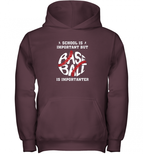lcry school is important but baseball is importanter youth hoodie 43 front maroon