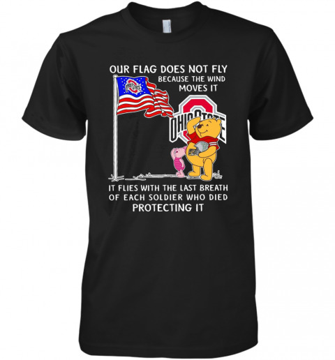 Ohio State Pooh And Piglet Our Flag Does Not Fly Because The Wind Moves It Premium Men's T-Shirt